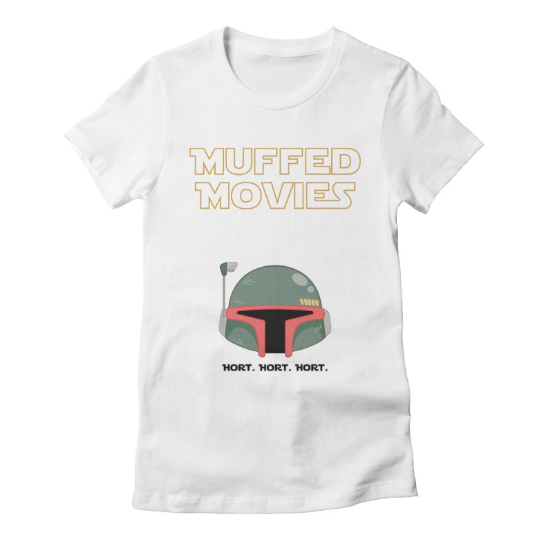 Muffed Movies: Horts, don't it? Women's Fitted T-Shirt by Blastropodcast's Shop