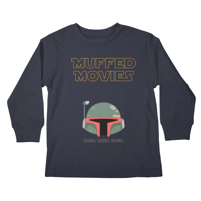 Muffed Movies: Horts, don't it? Kids Longsleeve T-Shirt by Blastropodcast's Shop
