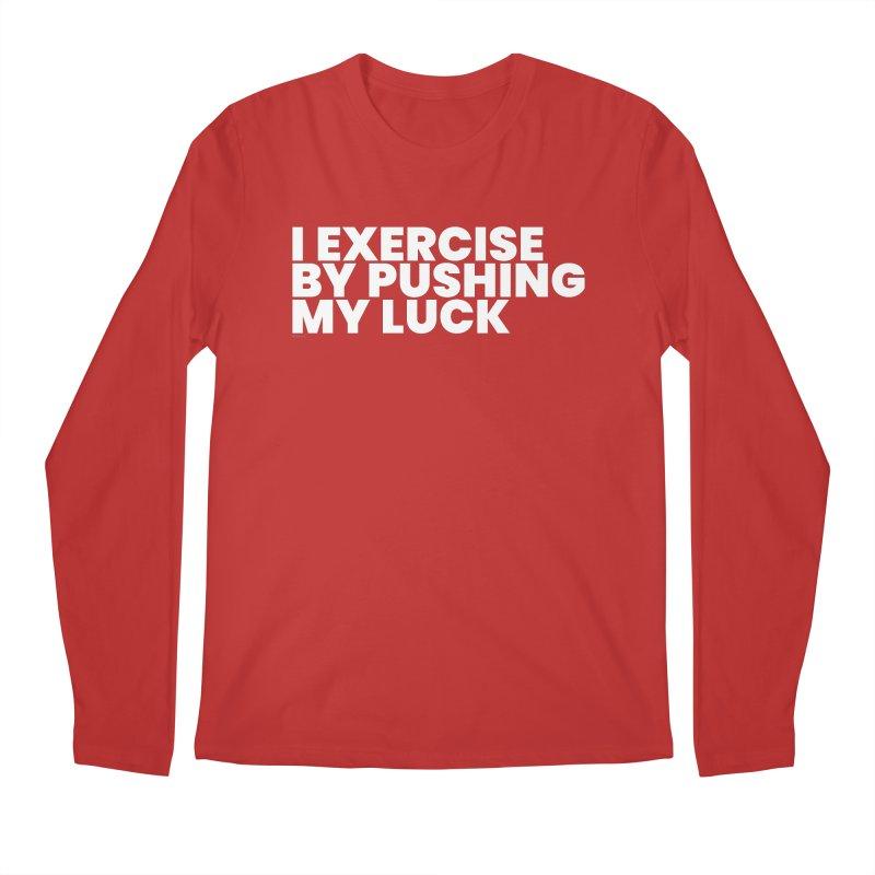 I Exercise By Pushing My Luck (White) Men's Regular Longsleeve T-Shirt by BLAZOND