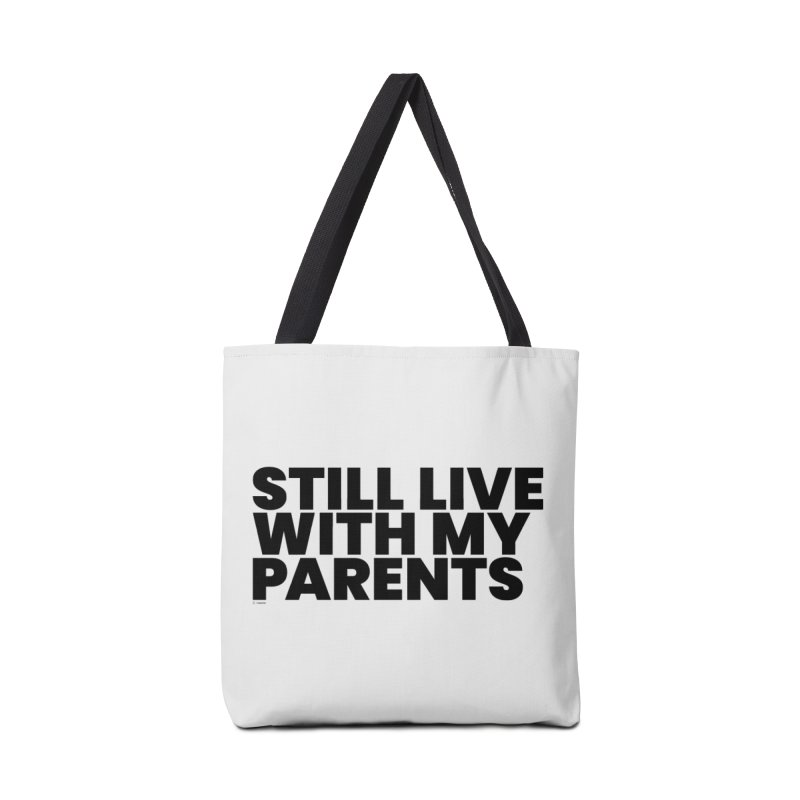 Still Live With My Parents Accessories Tote Bag Bag by BLAZOND