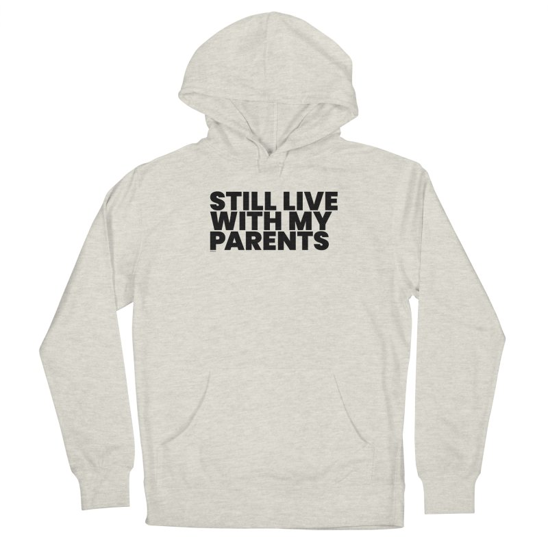 Still Live With My Parents Women's French Terry Pullover Hoody by BLAZOND