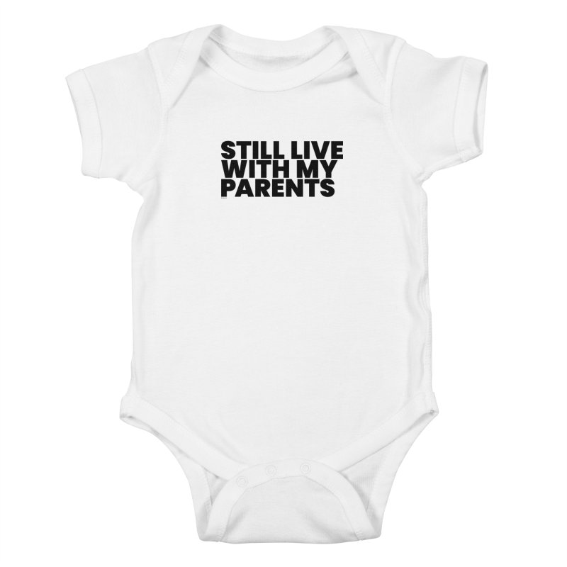 Still Live With My Parents Kids Baby Bodysuit by BLAZOND