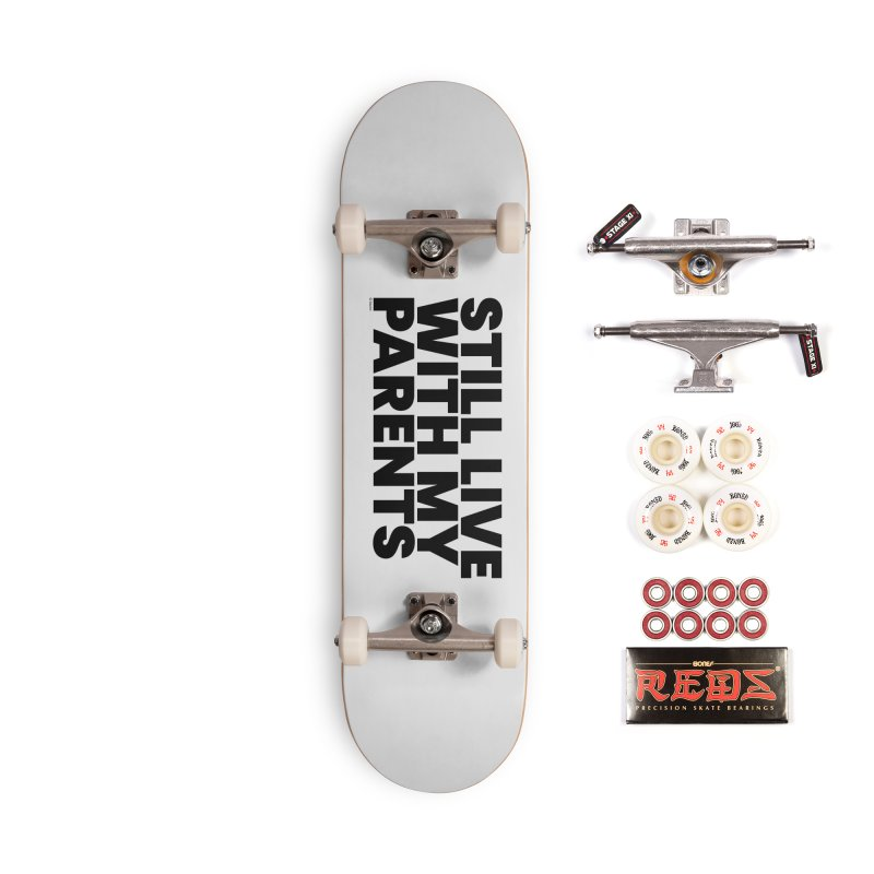 Still Live With My Parents Accessories Complete - Pro Skateboard by BLAZOND
