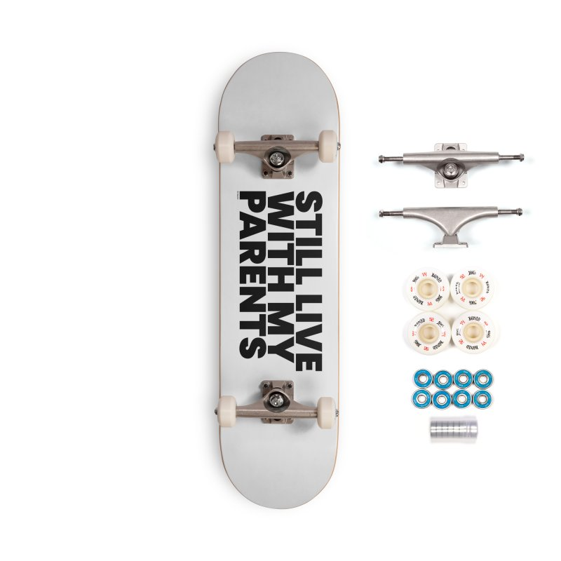 Still Live With My Parents Accessories Complete - Premium Skateboard by BLAZOND