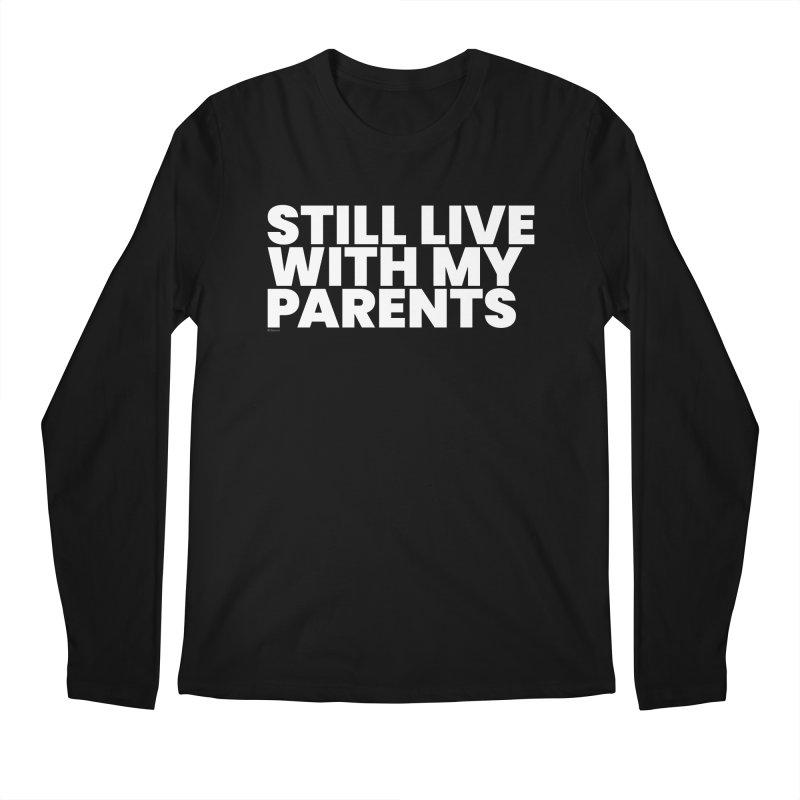 Still Live With My Parents (White) Men's Regular Longsleeve T-Shirt by BLAZOND