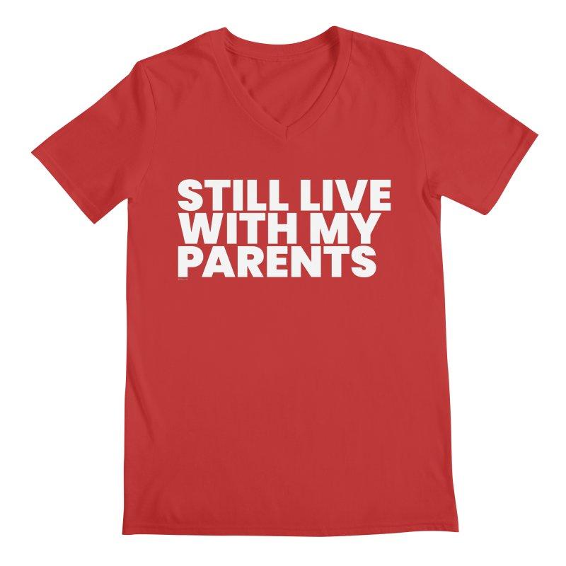 Still Live With My Parents (White) Men's Regular V-Neck by BLAZOND