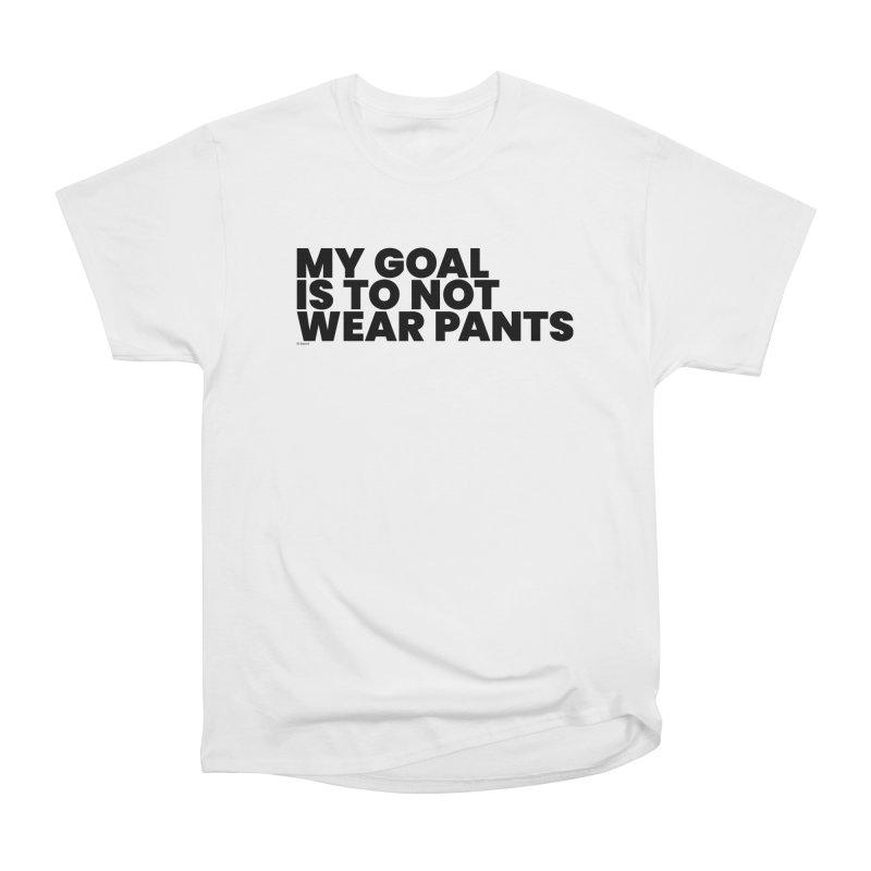 My Goal Is To Not Wear Pants Men's Heavyweight T-Shirt by BLAZOND
