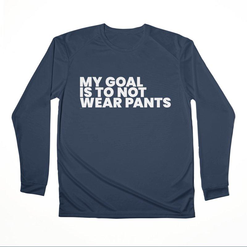 My Goal Is To Not Wear Pants (White) Men's Longsleeve T-Shirt by BLAZOND