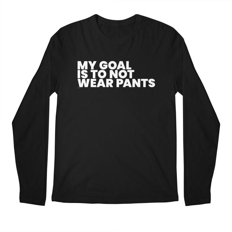 My Goal Is To Not Wear Pants (White) Men's Regular Longsleeve T-Shirt by BLAZOND