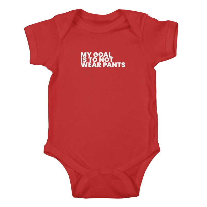 My Goal Is To Not Wear Pants (White) Kids Baby Bodysuit by BLAZOND