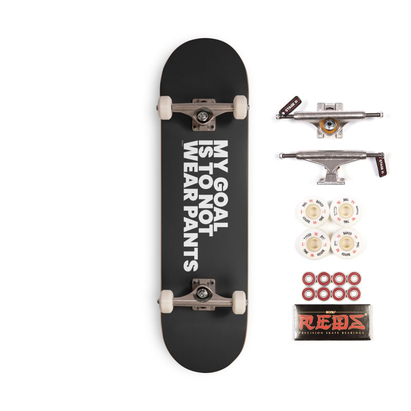My Goal Is To Not Wear Pants (White) Accessories Complete - Pro Skateboard by BLAZOND