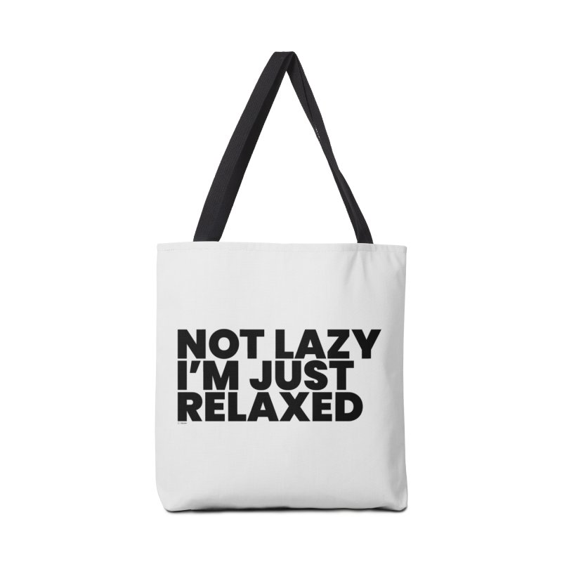 Not Lazy I'm Just Relaxed Accessories Tote Bag Bag by BLAZOND