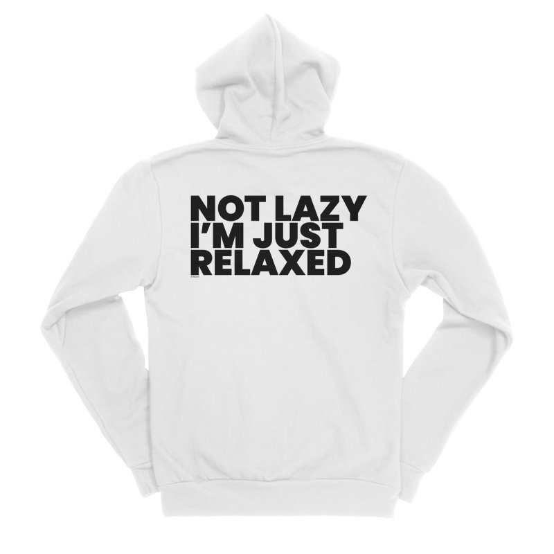 Not Lazy I'm Just Relaxed Women's Sponge Fleece Zip-Up Hoody by BLAZOND