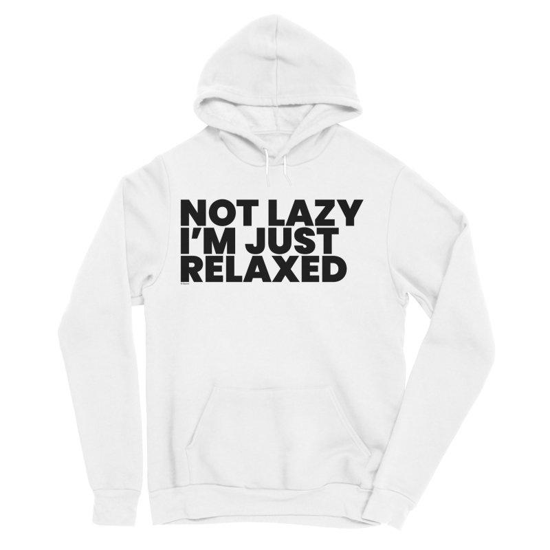 Not Lazy I'm Just Relaxed Men's Sponge Fleece Pullover Hoody by BLAZOND