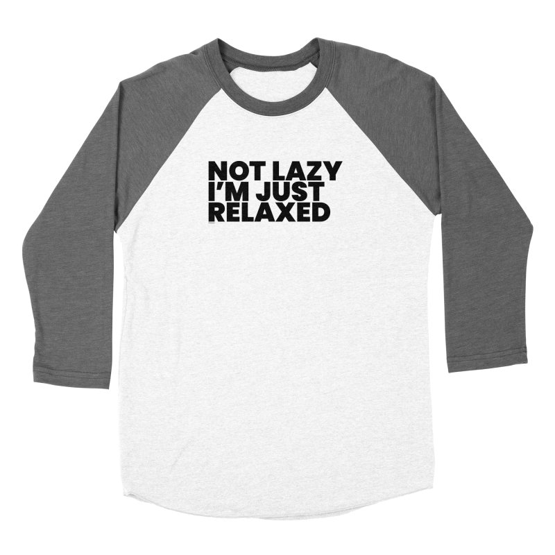 Not Lazy I'm Just Relaxed Men's Baseball Triblend Longsleeve T-Shirt by BLAZOND