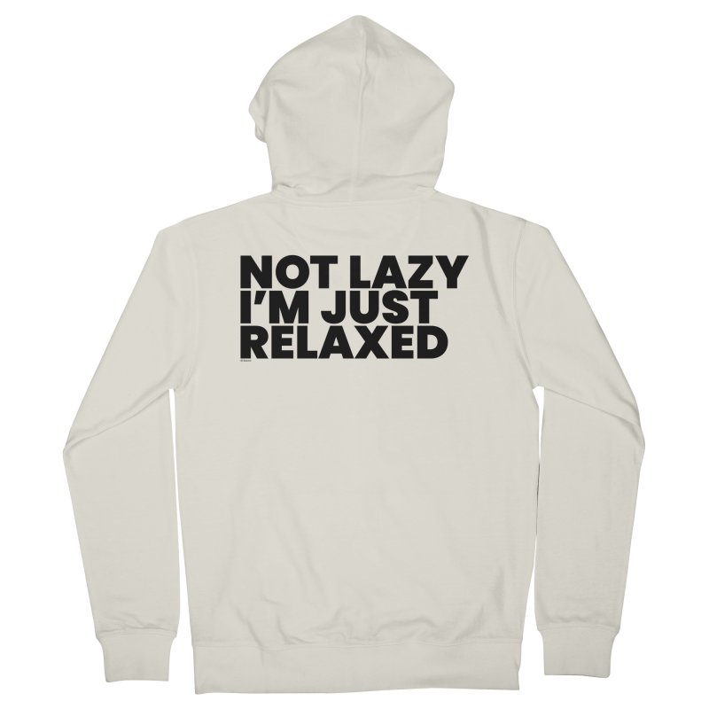 Not Lazy I'm Just Relaxed Men's French Terry Zip-Up Hoody by BLAZOND