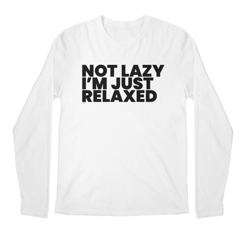 Not Lazy I'm Just Relaxed Men's Regular Longsleeve T-Shirt by BLAZOND