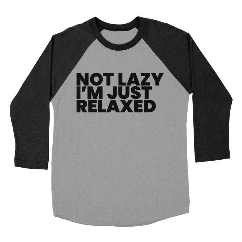Not Lazy I'm Just Relaxed Women's Baseball Triblend Longsleeve T-Shirt by BLAZOND