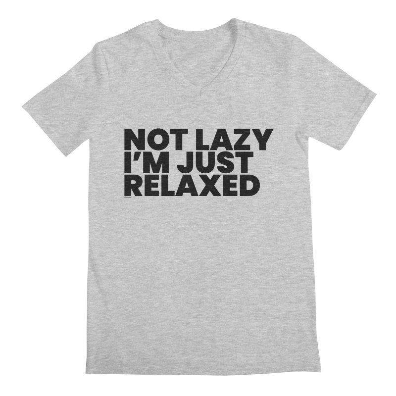 Not Lazy I'm Just Relaxed Men's Regular V-Neck by BLAZOND