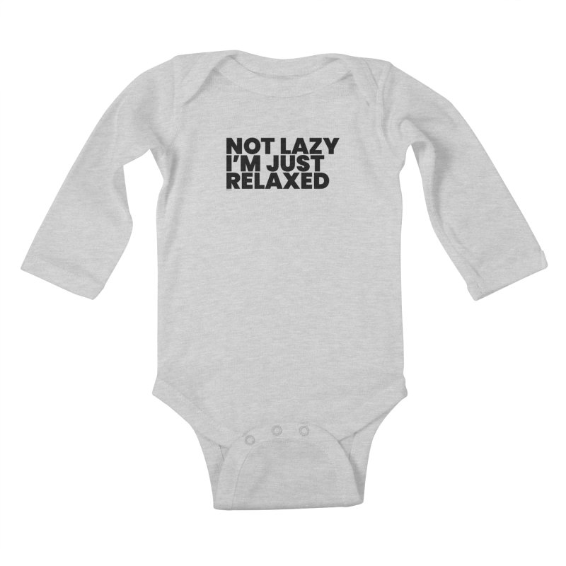 Not Lazy I'm Just Relaxed Kids Baby Longsleeve Bodysuit by BLAZOND