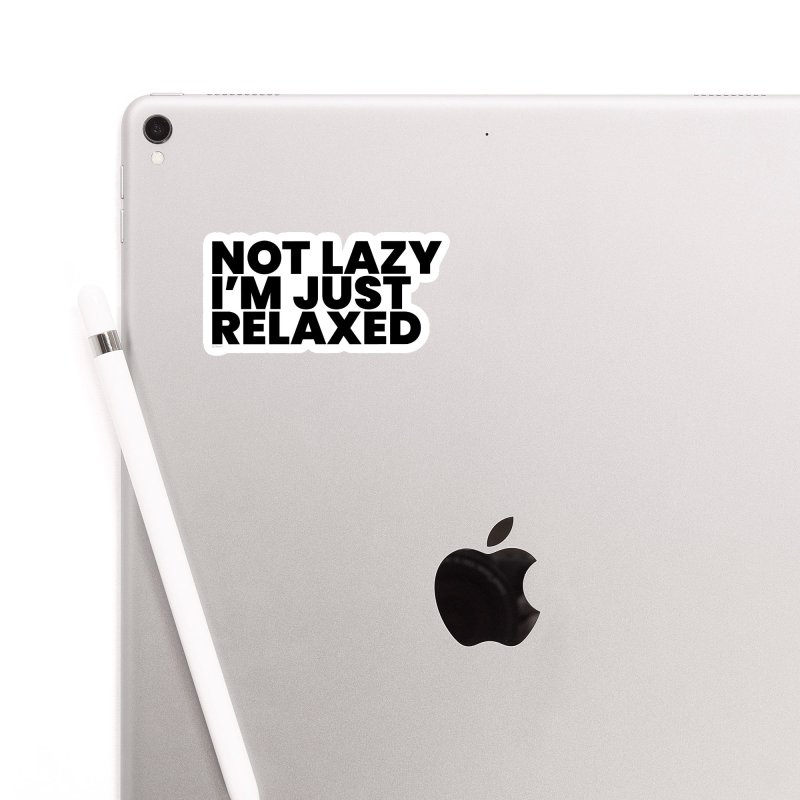 Not Lazy I'm Just Relaxed Accessories Sticker by BLAZOND