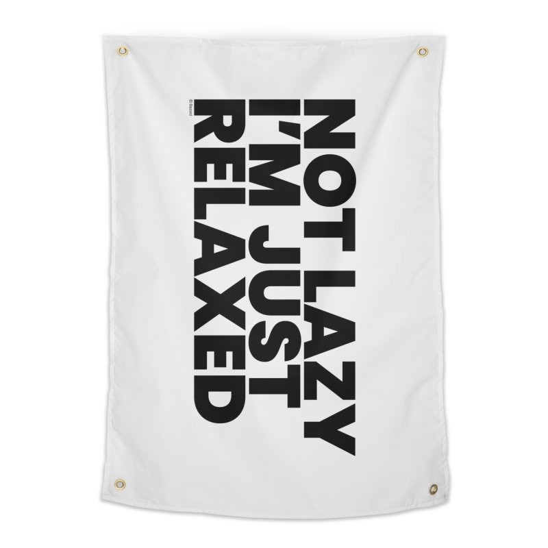 Not Lazy I'm Just Relaxed Home Tapestry by BLAZOND
