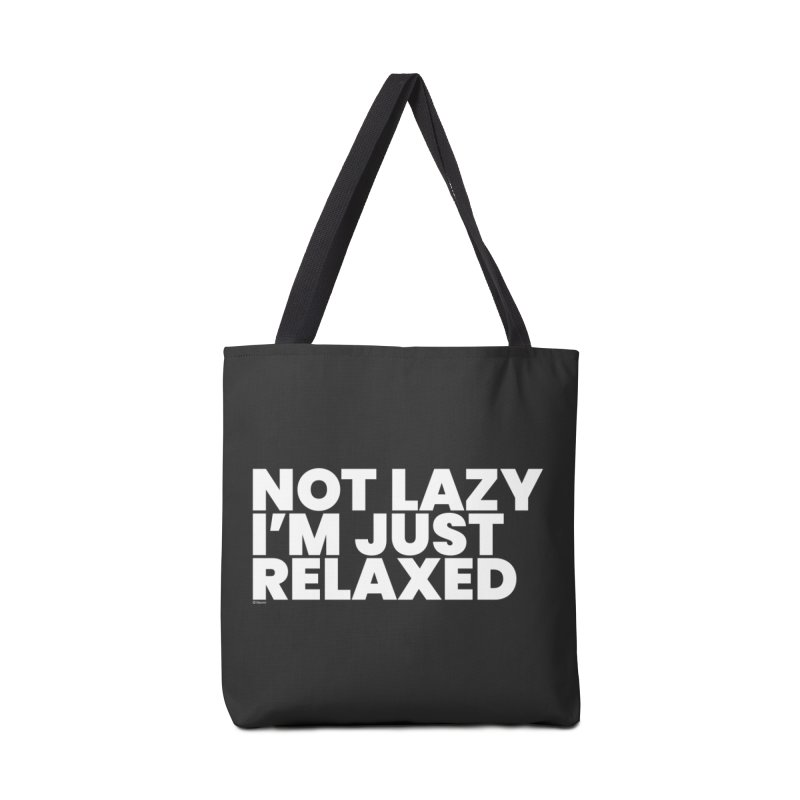 Not Lazy I'm Just Relaxed (White) Accessories Bag by BLAZOND