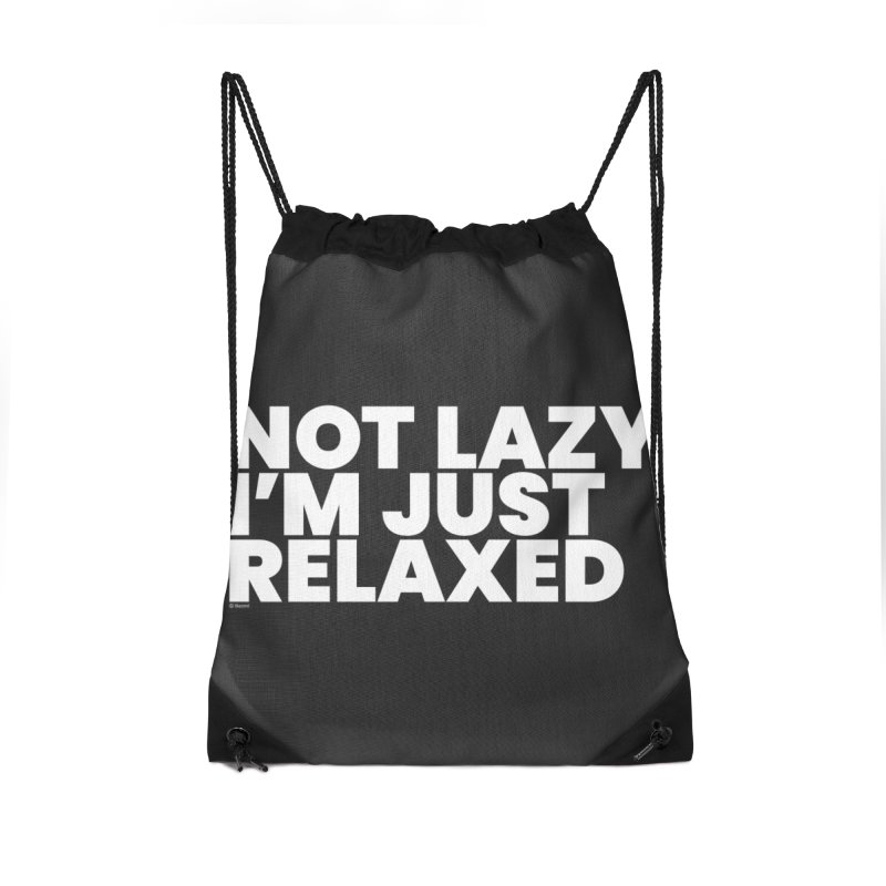 Not Lazy I'm Just Relaxed (White) Accessories Drawstring Bag Bag by BLAZOND