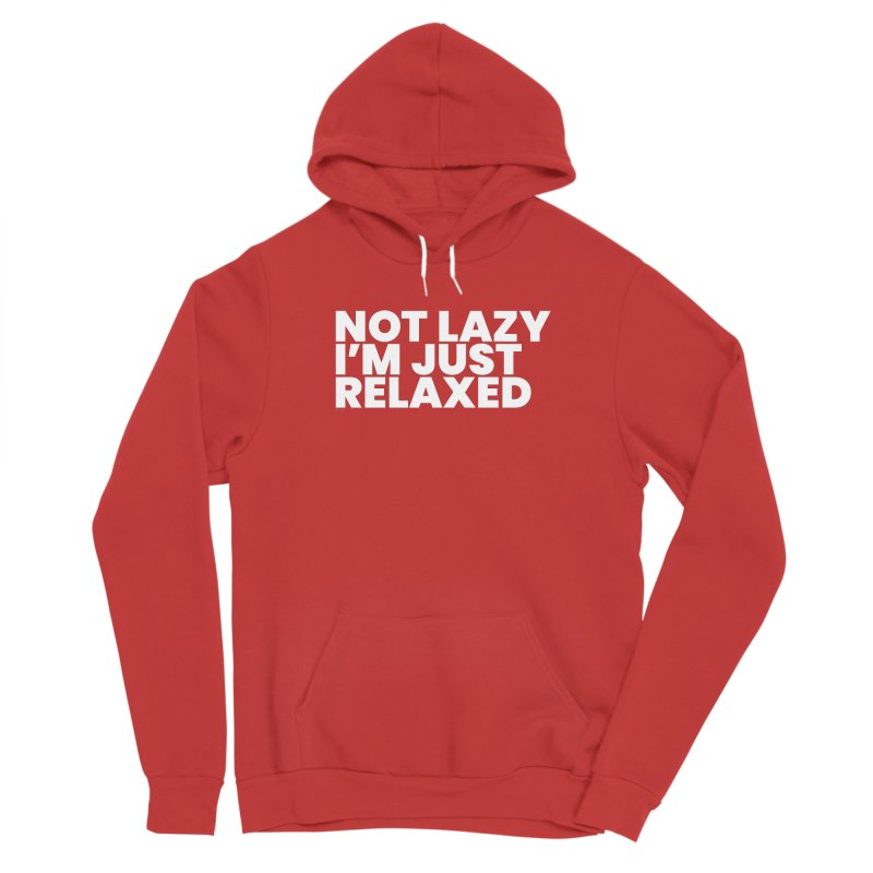 Not Lazy I'm Just Relaxed (White) Men's Pullover Hoody by BLAZOND