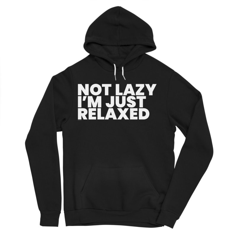 Not Lazy I'm Just Relaxed (White) Men's Sponge Fleece Pullover Hoody by BLAZOND