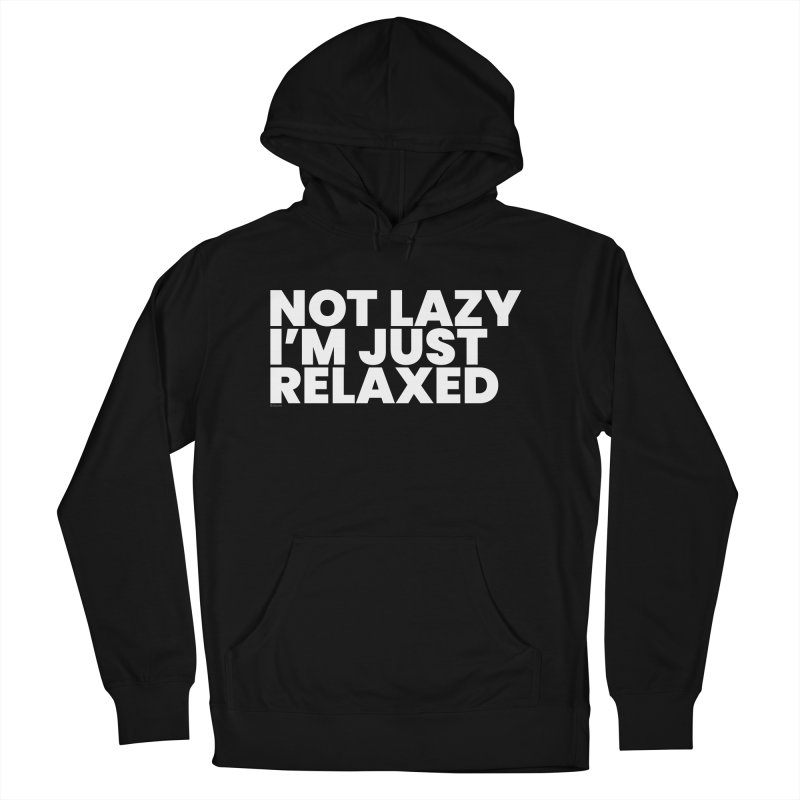 Not Lazy I'm Just Relaxed (White) Men's French Terry Pullover Hoody by BLAZOND