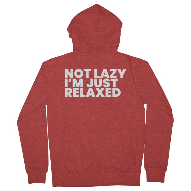 Not Lazy I'm Just Relaxed (White) Women's French Terry Zip-Up Hoody by BLAZOND