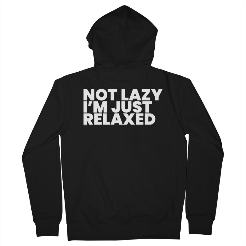 Not Lazy I'm Just Relaxed (White) Men's Zip-Up Hoody by BLAZOND