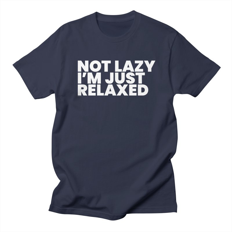 Not Lazy I'm Just Relaxed (White) Men's Regular T-Shirt by BLAZOND