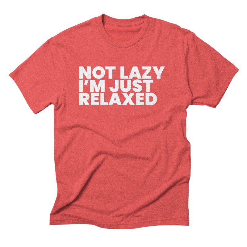 Not Lazy I'm Just Relaxed (White) Men's Triblend T-Shirt by BLAZOND