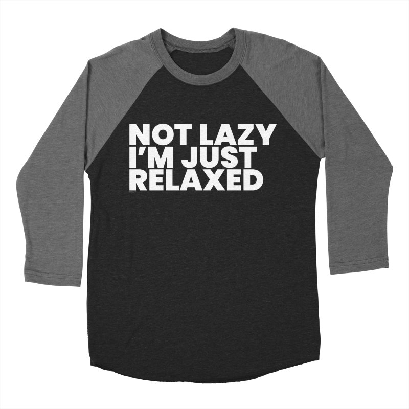 Not Lazy I'm Just Relaxed (White) Women's Baseball Triblend Longsleeve T-Shirt by BLAZOND