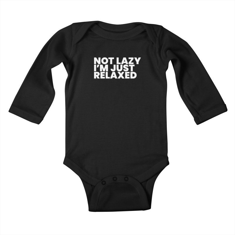 Not Lazy I'm Just Relaxed (White) Kids Baby Longsleeve Bodysuit by BLAZOND