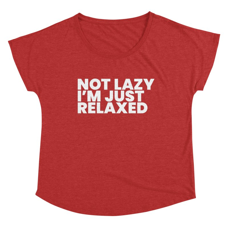 Not Lazy I'm Just Relaxed (White) Women's Scoop Neck by BLAZOND