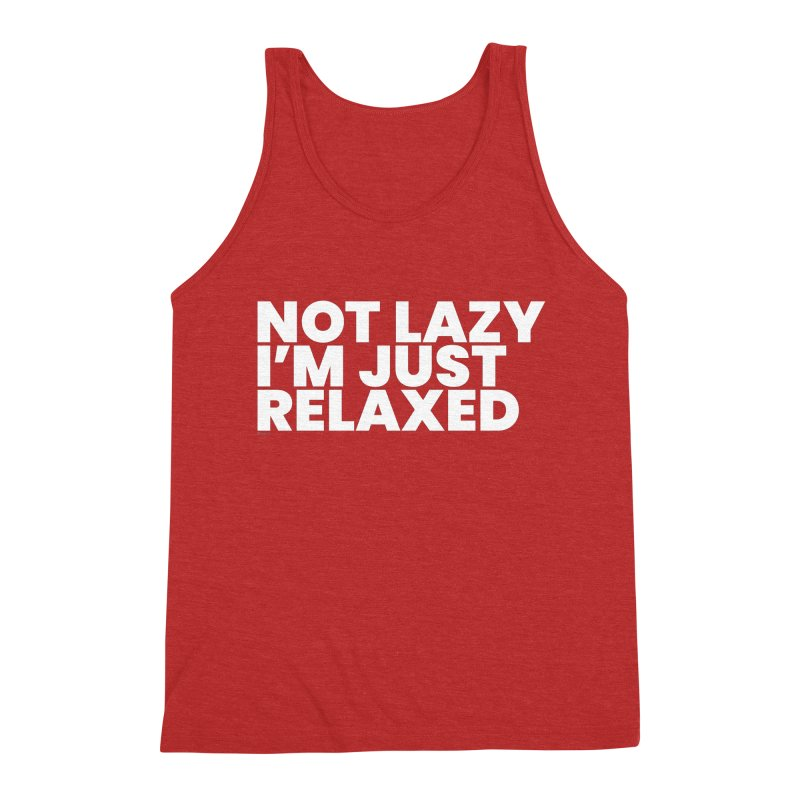 Not Lazy I'm Just Relaxed (White) Men's Triblend Tank by BLAZOND