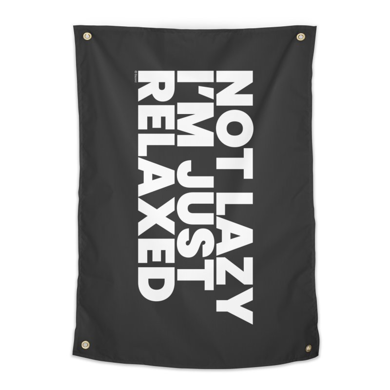 Not Lazy I'm Just Relaxed (White) Home Tapestry by BLAZOND