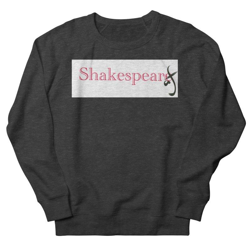 ShakespeareAF Women's Sweatshirt by blinkkittylove's Artist Shop