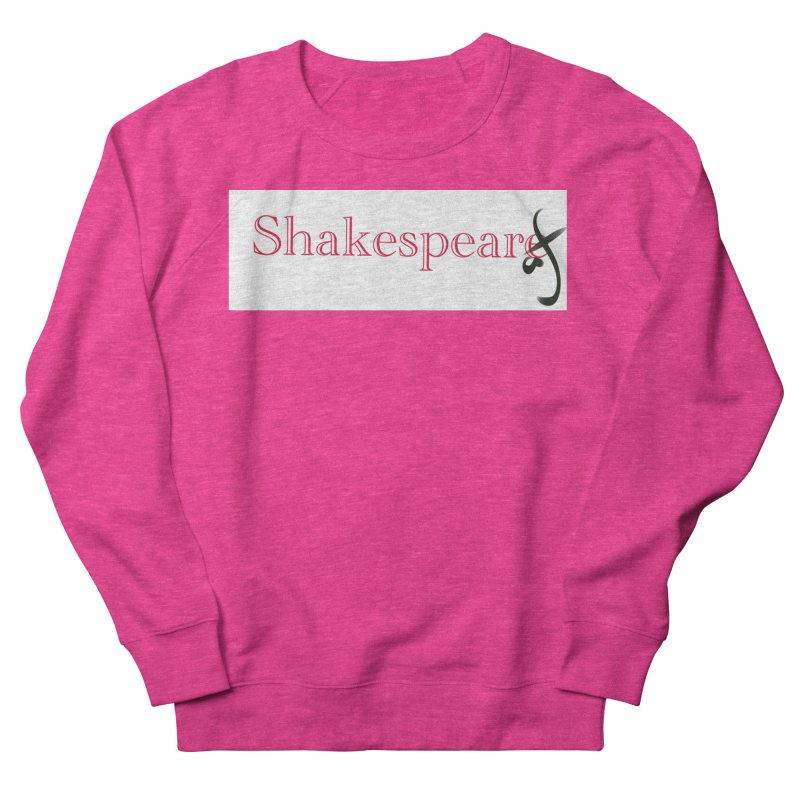 ShakespeareAF Women's Sweatshirt by blinkkittylove's Artist Shop