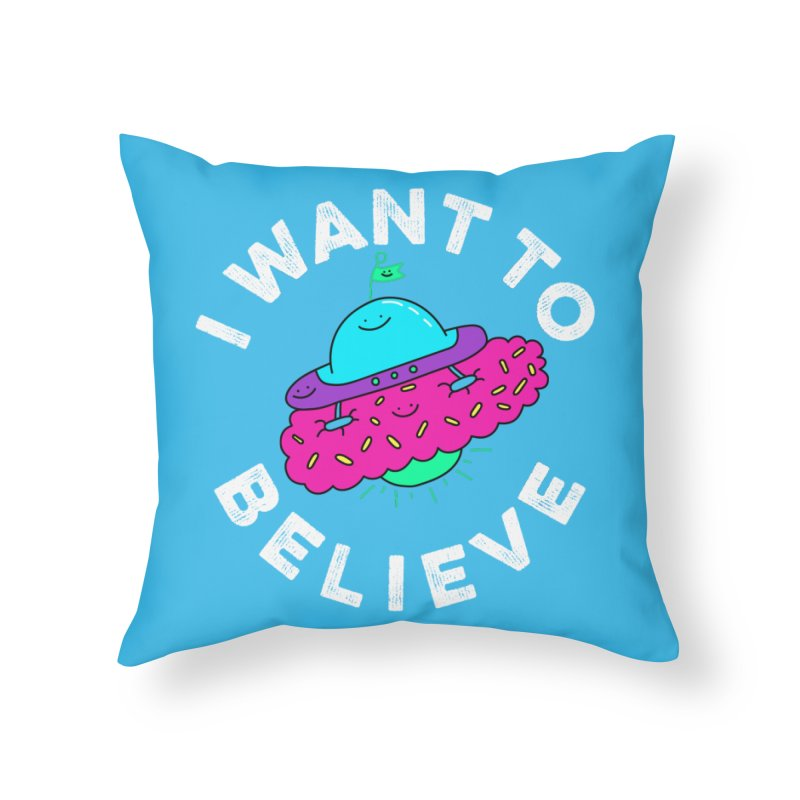I want to believe Home Throw Pillow by Porky Roebuck