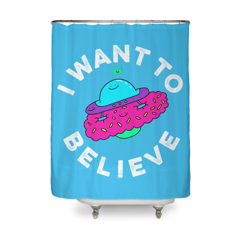I want to believe Home Shower Curtain by Porky Roebuck