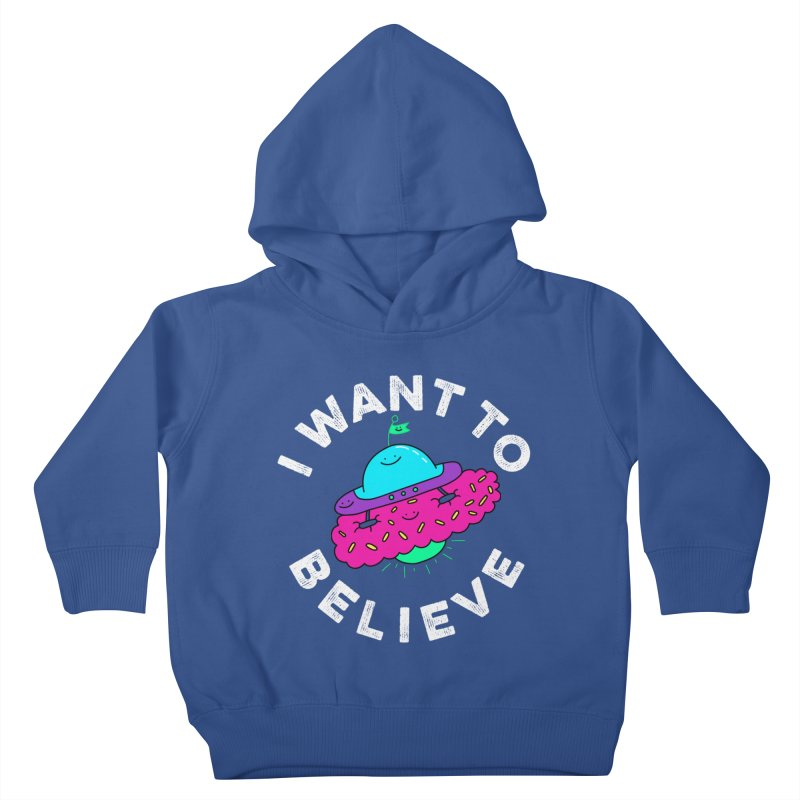 I want to believe Kids Toddler Pullover Hoody by Porky Roebuck