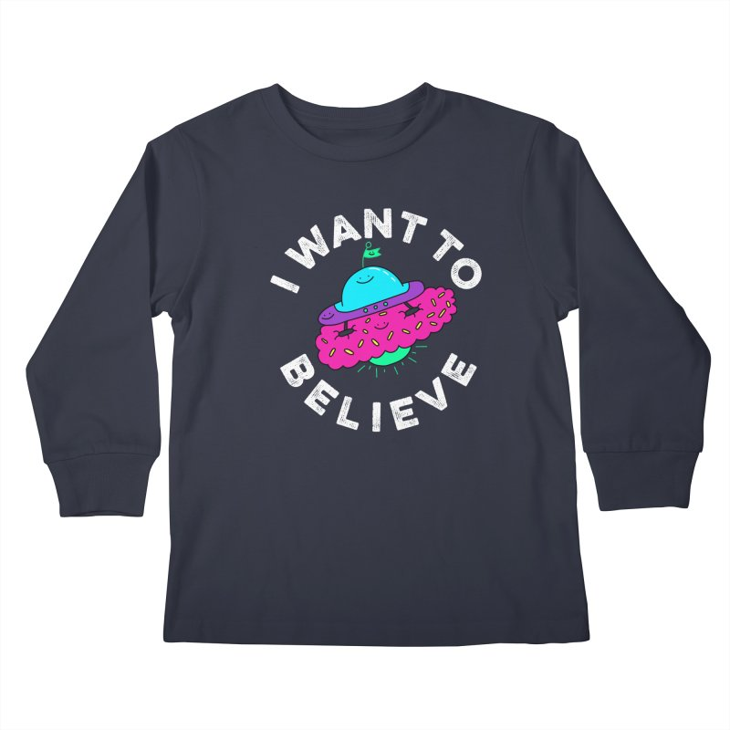 I want to believe Kids Longsleeve T-Shirt by Porky Roebuck