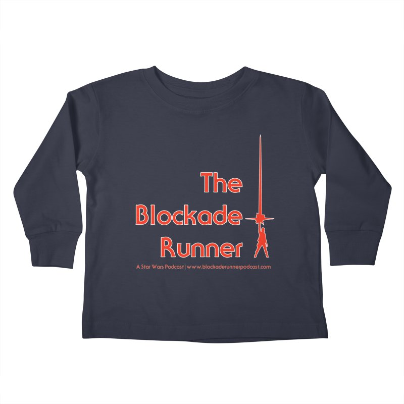 Blockade Runner Podcast Logo Kids Toddler Longsleeve T-Shirt by The Blockade Runner Podcast's Artist Shop