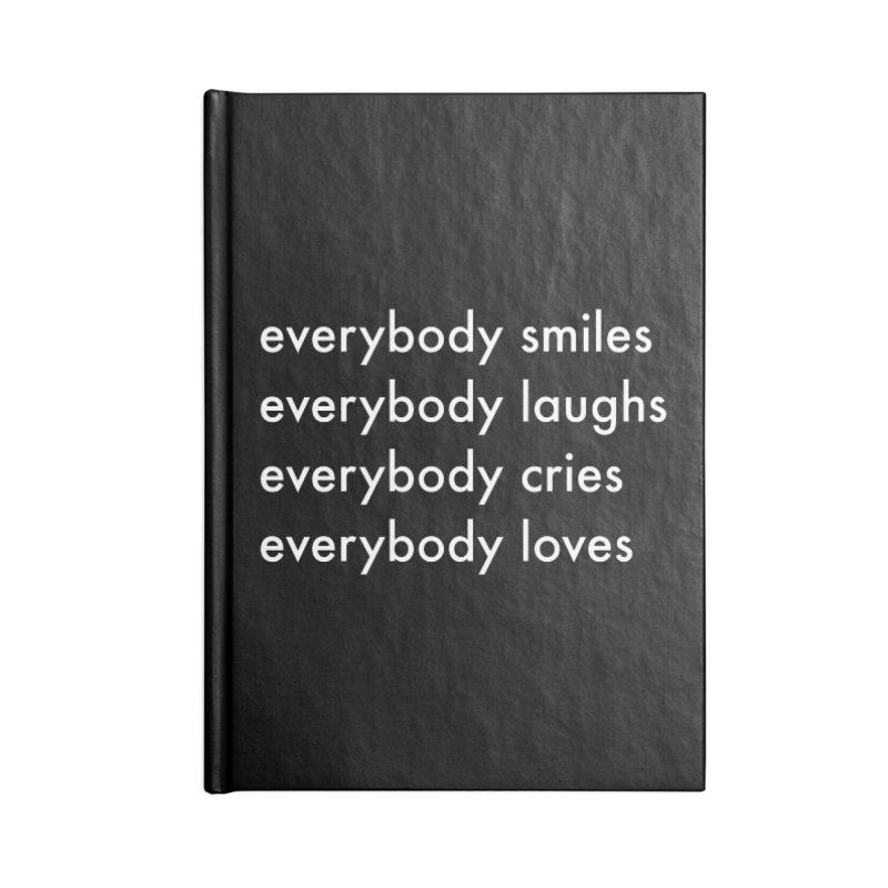 Everybody Accessories Blank Journal Notebook by Unprovable