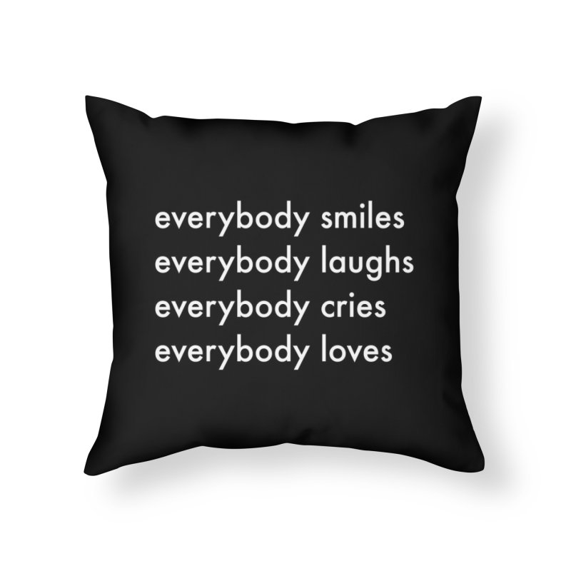 Everybody Home Throw Pillow by Unprovable