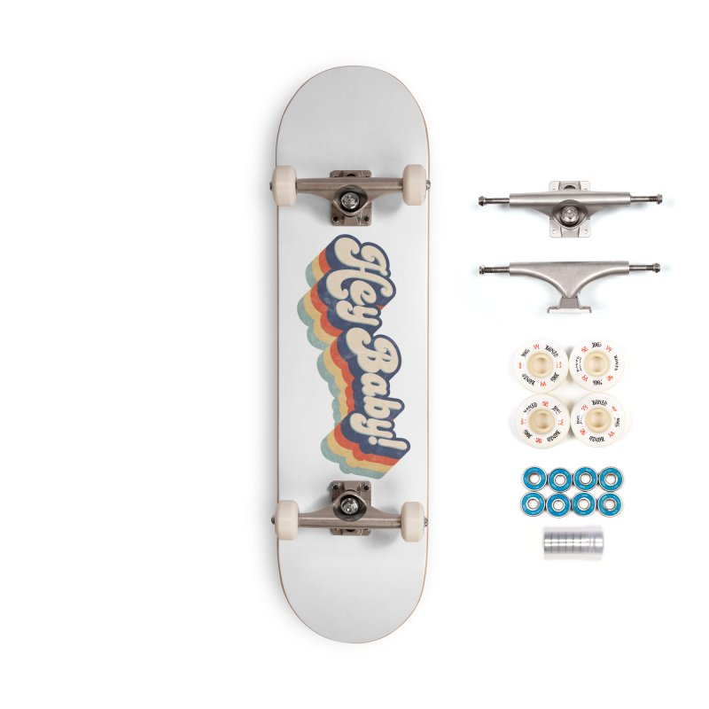 Hey Baby! Accessories Skateboard by Bloody Murder's Artist Shop